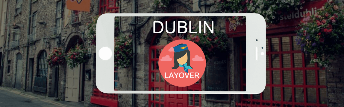 Dublin Layover Tips For Flight Attendants | WOC