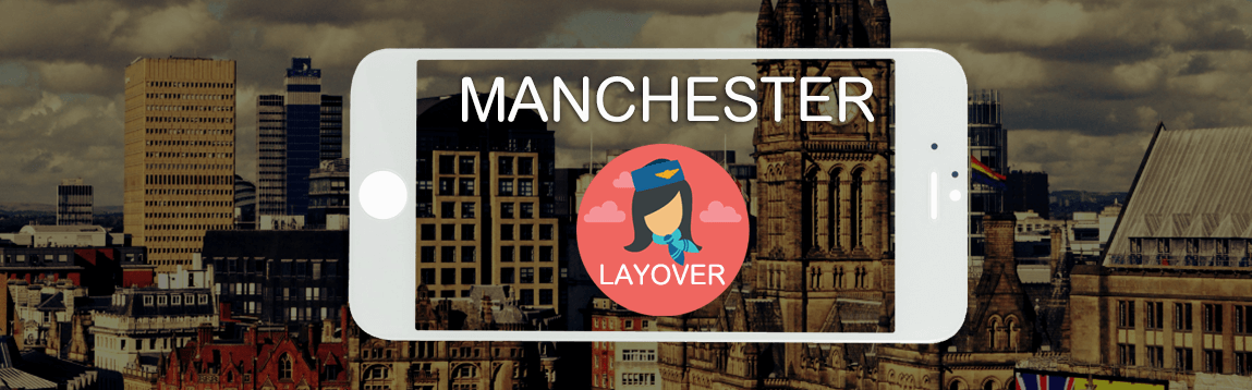 Manchester Layover Tips For Flight Attendants | WOC