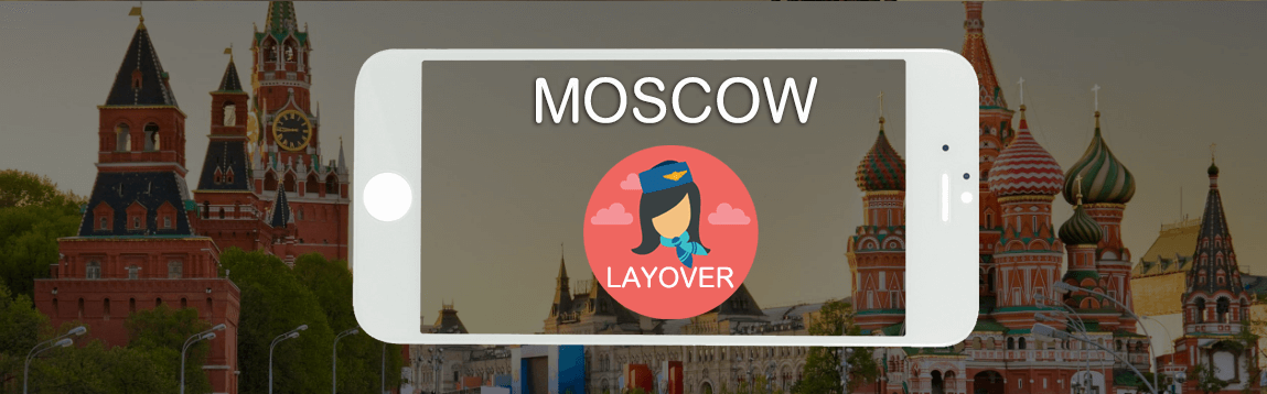 Moscow Layover Tips For Flight Attendants | WOC