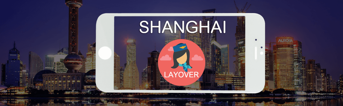 Shanghai Layover Tips For Flight Attendants | WOC