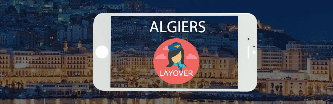 Algiers Layover Tips For Flight Attendants | WOC