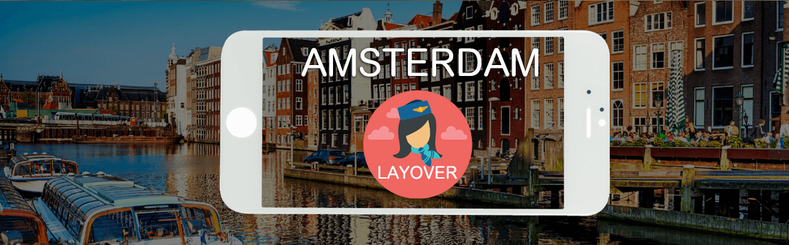 Amsterdam Layover Tips For Flight Attendants | WOC
