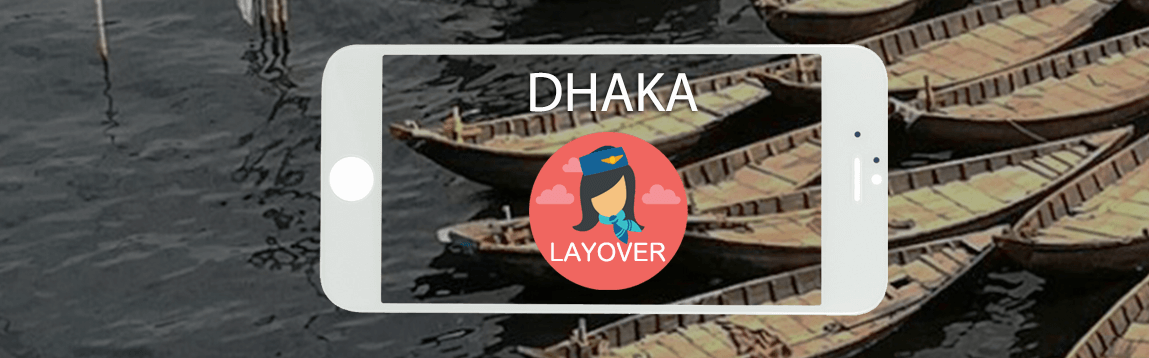 Dhaka Layover Tips For Flight Attendants | WOC