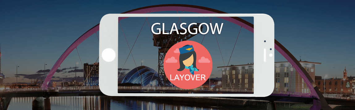 Glasgow Layover Tips For Flight Attendants | WOC