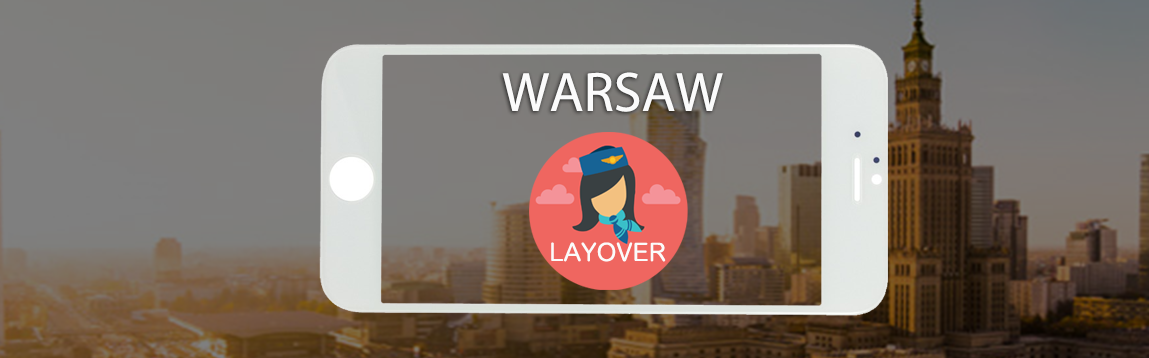 Warsaw Layover Tips For Flight Attendants | WOC