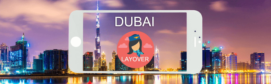 Dubai Layover Tips For Flight Attendants | WOC