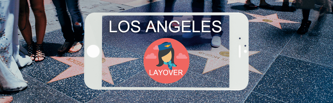 Los Angeles Layover Tips For Flight Attendants | WOC