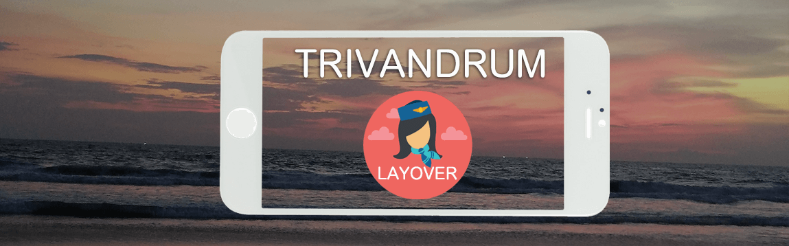 Trivandrum Layover Tips For Flight Attendants | WOC