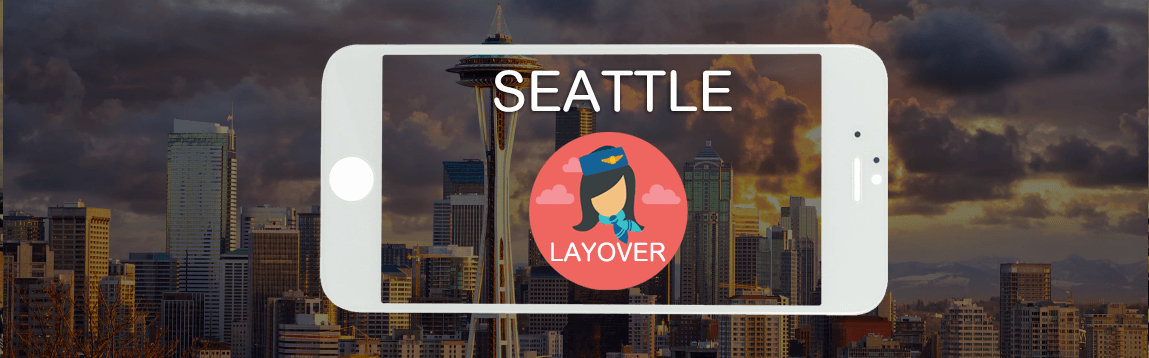 Seattle Layover Tips For Flight Attendants | WOC
