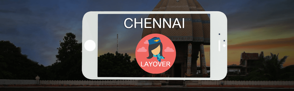 Chennai Layover Tips for Flight Attendants | WOC