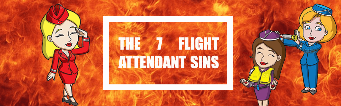The 7 Cardinal Flight Attendant Sins | WOC